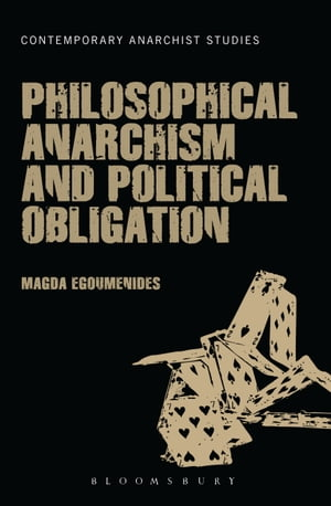 Philosophical Anarchism and Political Obligation