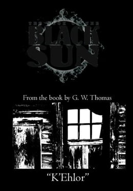Book The Book of the Black Sun: K'Ehlor by G. W. Thomas