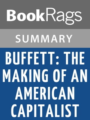Buffett: The Making of an American Capitalist by Roger Lowenstein | Summary & Study Guide