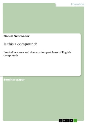 Is this a compound?: Borderline cases and demarcation problems of English compounds