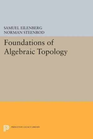 Foundations of Algebraic Topology