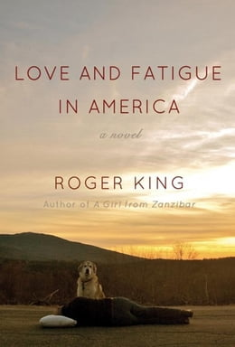 Book Love and Fatigue in America by King, Roger