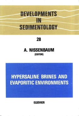 Book Hypersaline brines and evaporitic environments: Proceedings of the Bat Sheva Seminar on Saline… by Nissenbaum, A.