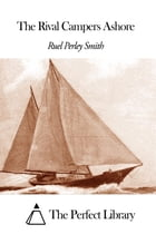 The Rival Campers Ashore by Ruel Perley Smith