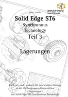 Solid Edge ST6 Synchronous Technology Teil 3: Lagerungen by Hans -J. Engelke