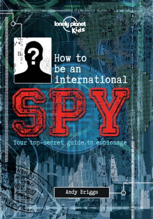 How to be an International Spy Your Training Manual,  Should You Choose to Accept it