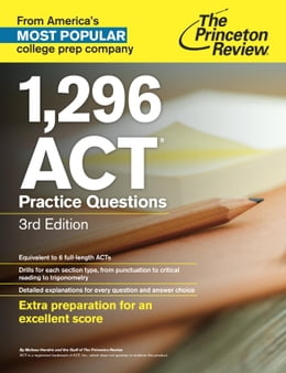 Book 1,296 ACT Practice Questions, 3rd Edition by Princeton Review