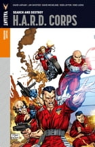 Valiant Masters: H.A.R.D. Corps Vol. 1 – Search and Destroy by Jim Shooter