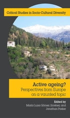 Active Ageing: Perspectives from Europe on a vaunted topic