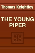 THE YOUNG PIPER by Thomas Keightley