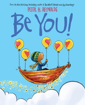 Be You! by Peter H. Reynolds