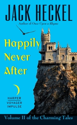 Book Happily Never After: Volume II of the Charming Tales by Jack Heckel