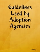 Guidelines Used by Adoption Agencies by T Holiday