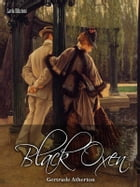 Black Oxen by Gertrude Atherton