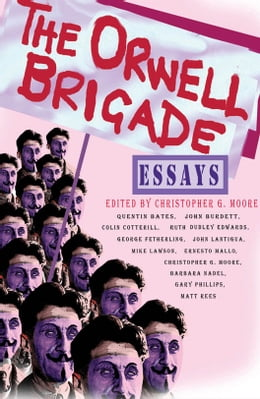 Book The Orwell Brigade by Christopher G. Moore
