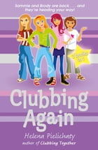 Clubbing Again (Books 5 & 6 in the After School Club series)