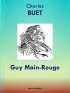 Guy Main-Rouge: Edition intégrale by Charles BUET