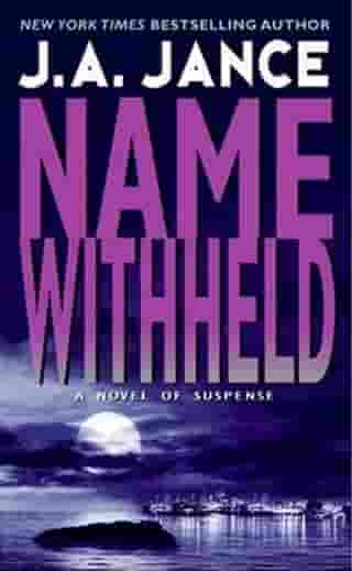Name Withheld: A J.P. Beaumont Mystery by J. A Jance