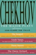 Chekhov: The Major Plays by Anton Chekhov