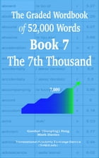 The Graded Wordbook of 52,000 Words Book 7: The 7th Thousand by Gordon (Guoping) Feng