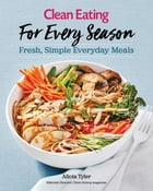 Clean Eating For Every Season Cover Image