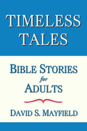 Timeless Tales Bible Stories for Adults