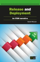 Release and Deployment: An ITSM narrative by Daniel McLean