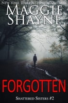 Forgotten: Second Edition by Maggie Shayne