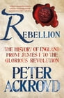 Rebellion: The History of England from James I to the Glorious Revolution Cover Image
