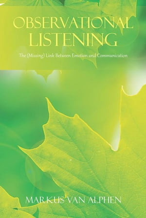 Observational Listening: The (Missing) Link Between Emotion and Communication
