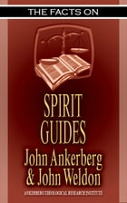 The Facts on Spirit Guides by John Ankerberg