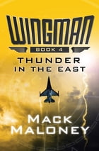 Thunder in the East by Mack Maloney
