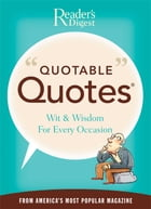 Quotable Quotes by Editors of Reader's Digest