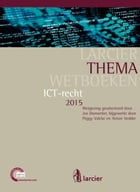 ICT-recht: editie 2015 by Peggy Valcke
