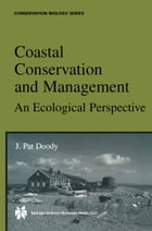 Coastal Conservation and Management: An Ecological Perspective by J. Pat Doody