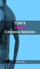 Tom's BDSM Cruising Session by Jack Will