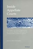 Inside Appellate Courts: The Impact of Court Organization on Judicial Decision Making in the United…