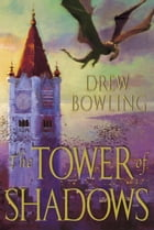The Tower of Shadows: Book One of The Tides of Fate by Drew Bowling