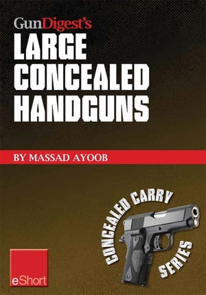 Gun Digest's Large Concealed Handguns eShort With some thought applied to concealed holsters and wardrobe, the good guy with the larger handgun can im