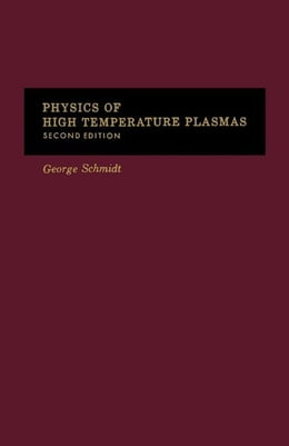 Book Physics of High Temperature Plasmas by Schmidt, George
