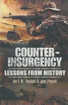 Counter Insurgency: Lessons from History by Ian   Beckett