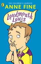 Loudmouth Louis by Anne Fine