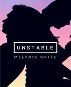 Unstable by Melanie Batts