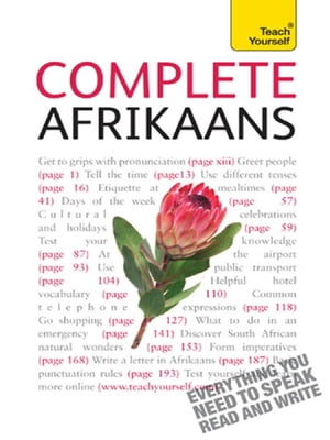 Complete Afrikaans Beginner to Intermediate Book and Audio Course Learn to read,  write,  speak and understand a new language with Teach Yourself