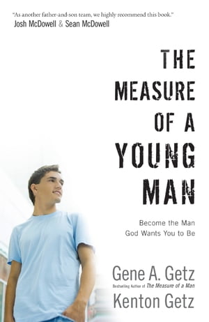 The Measure of a Young Man Become the Man God Wants You to Be