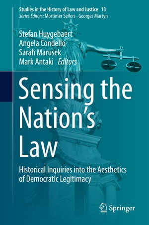 Sensing the Nation's Law: Historical Inquiries into the Aesthetics of Democratic Legitimacy