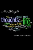 New Thought by William Walker Atkinson