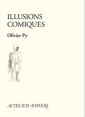 Illusions comiques by Olivier Py