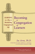 Becoming a Congregation of Learners: Learning as a Key to Revitalizing Congregational Life