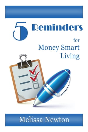 5 Reminders for Money Smart Living by Melissa Newton
